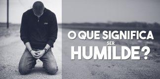 Aprendendo a ser humilde